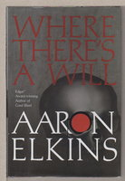 WHERE THERE'S A WILL. by Elkins, Aaron.