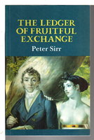 THE LEDGER OF FRUITFUL EXCHANGE. by Sirr, Peter.