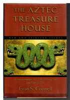 THE AZTEC TREASURE HOUSE: New and Selected Essays. by Connell, Evan S.