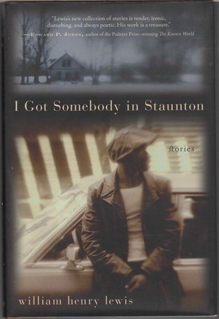 I GOT SOMEBODY IN STAUNTON: Stories. by Lewis, William Henry.