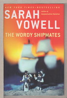 THE WORDY SHIPMATES by Vowell, Sarah.