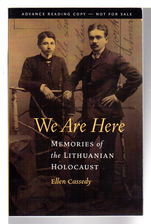 WE ARE HERE: Memories of the Lithuanian Holocaust. by Cassedy, Ellen.
