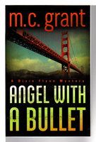ANGEL WITH A BULLET: A Dixie Flynn Mystery. by Grant, M. C. (aka Grant McKenzie.)
