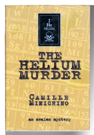 THE HELIUM MURDER. by Minichino, Camille.
