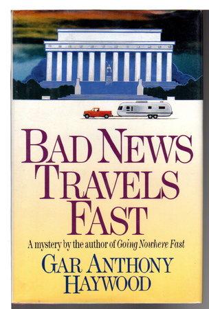 BAD NEWS TRAVELS FAST. by Haywood, Gar Anthony.