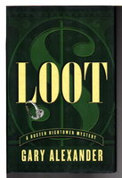 LOOT: A Buster Hightower Mystery. by Alexander, Gary