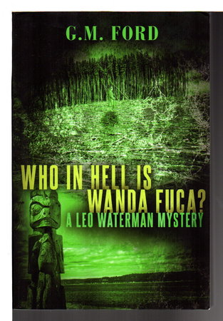WHO IN THE HELL IS WANDA FUCA? by Ford, G. M.