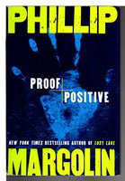 PROOF POSITIVE. by Margolin, Phillip.