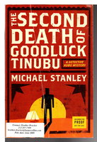THE SECOND DEATH OF GOODLUCK TINUBU: A Detective Kubu Mystery. by Stanley, Michael (Michael Sears and Stanley Trollip.)