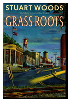 GRASS ROOTS. by Woods, Stuart.