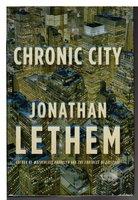CHRONIC CITY. by Lethem, Jonathan.