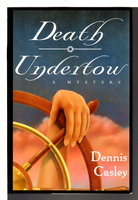 DEATH UNDERTOW. by Casley, Dennis.