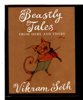 BEASTLY TALES FROM HERE AND THERE. by Seth, Vikram.