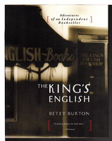 THE KING'S ENGLISH: Adventures of an Independent Bookseller. by Burton, Betsy.
