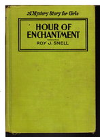 HOUR OF ENCHANTMENT: A Mystery Story for Girls #13. by Snell, Roy J.