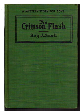 THE CRIMSON FLASH: A Mystery Story for Boys #4. by Snell, Roy J.