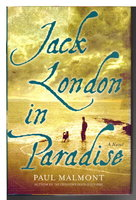 JACK LONDON IN PARADISE. by Malmont, Paul.