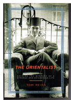 THE ORIENTALIST: Solving the Mystery of a Strange and Dangerous Life. by [Said, Kurban - Lev Nussimbaum] Reiss, Tom.