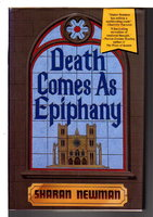 DEATH COMES AS AN EPIPHANY. by Newman, Sharan