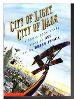 CITY OF LIGHT, CITY OF DARK: A Comic Book Novel. by Avi. Art by Brian Floca.