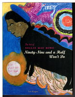 THE ART OF NELLIE MAE ROWE: Ninety-Nine and a Half Won't Do by [Rowe, Nellie Mae.1900-1982] Kogan, Lee