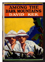 AMONG THE DARK MOUNTAINS or Cast Away in Sumatra. by Ker, David.