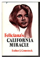 FELICIANA'S CALIFORNIA MIRACLE. by [Gutierrez de Arballo, Feliciana]. Comstock, Esther J.