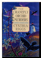 THE CRANEFLY ORCHID MURDERS. by Riggs, Cynthia.