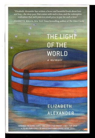 THE LIGHT OF THE WORLD: Memoir. by Alexander, Elizabeth.