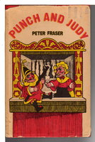 PUNCH AND JUDY: Acompanied by the Dialogue of the Puppet Show. by Fraser, Peter.