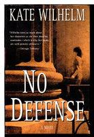 NO DEFENSE. by Wilhelm, Kate.
