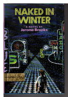 NAKED IN WINTER. by Brooks, Jerome.