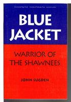 BLUE JACKET: Warrior of the Shawnees. by Sugden, John.