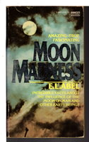 MOON MADNESS. by Abel, E. L.