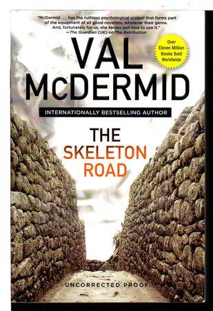 THE SKELETON ROAD. by McDermid, Val.