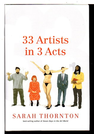 33 ARTISTS IN 3 ACTS. by Thornton, Sarah.