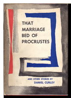 THAT MARRIAGE BED OF PROCRUSTES and Other Stories. by Curley, Daniel (1918-1988)