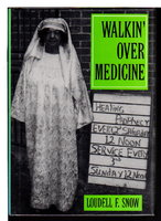 WALKIN' OVER MEDICINE . by Snow, Loudell F.