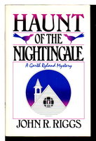 HAUNT OF THE NIGHTINGALE: A Garth Ryland Mystery. by Riggs, John.