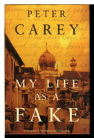MY LIFE AS A FAKE. by Carey, Peter.