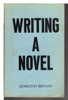 WRITING A NOVEL: Some Hints for Beginners. by Bryant, Dorothy.