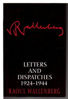 LETTERS AND DISPATCHES, 1924 - 1944. by Wallenberg, Raoul.
