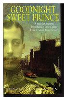 GOODNIGHT SWEET PRINCE. by Dickinson, David.