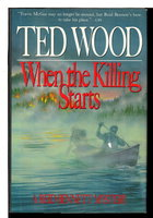 WHEN THE KILLING STARTS. by Wood, Ted.