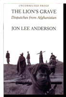 THE LION'S GRAVE: Dispatches from Afghanistan. by Anderson, Jon Lee.