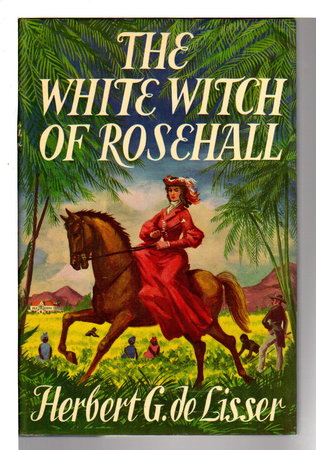 THE WHITE WITCH OF ROSEHALL. by De Lisser, Herbert G