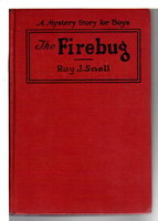 THE FIREBUG: A Mystery Story for Boys #8. by Snell, Roy J.