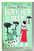 BURY HER DEEP. by McPherson, Catriona.