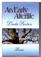 AN EARLY AFTERLIFE: Poems. by Pastan, Linda.