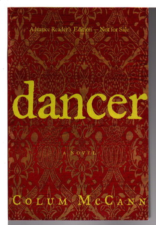 DANCER. by McCann, Colum.